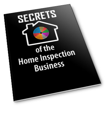 Secrets of the Home Inspection Business