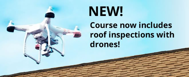 New! Course now includes roof inspections with drones!