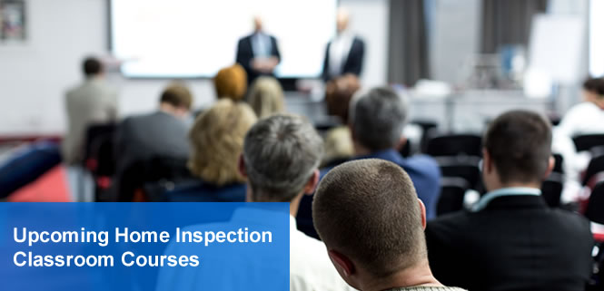 Upcoming Home Inspection Classroom Courses